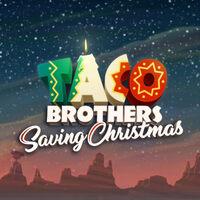 Taco Brothers - Saving Christmas