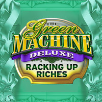 The Green Machine Deluxe Racking Up Riches