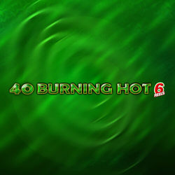 40 Burning Hot 6 Reels