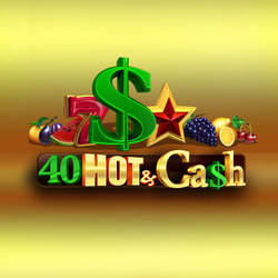 40 Hot and Cash
