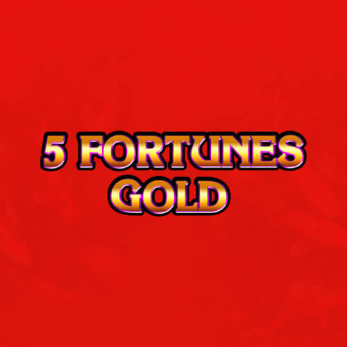 5 Fortunes Gold